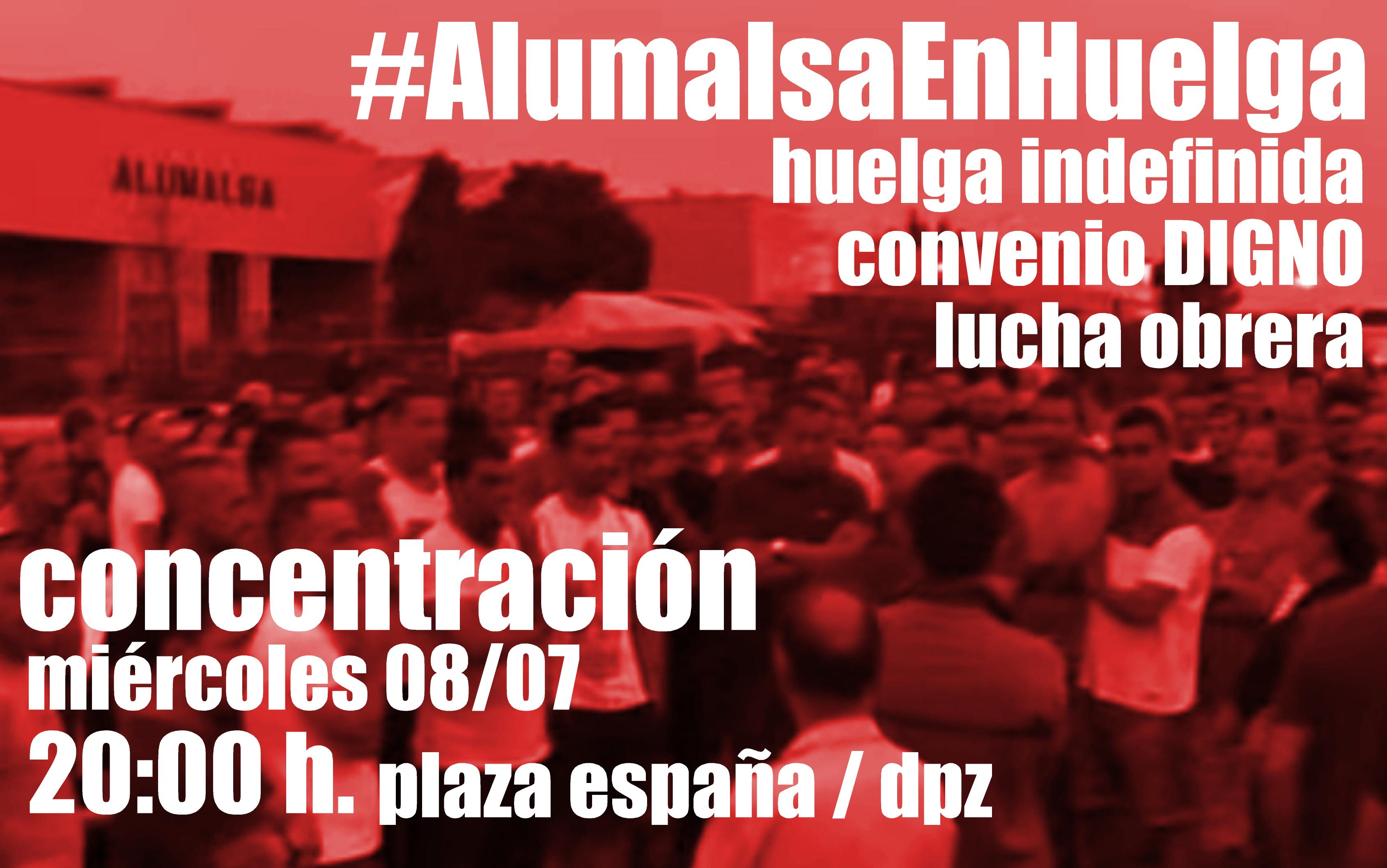 Respaldamos las reivindicaciones de la plantilla de Alumalsa que exige un convenio digno