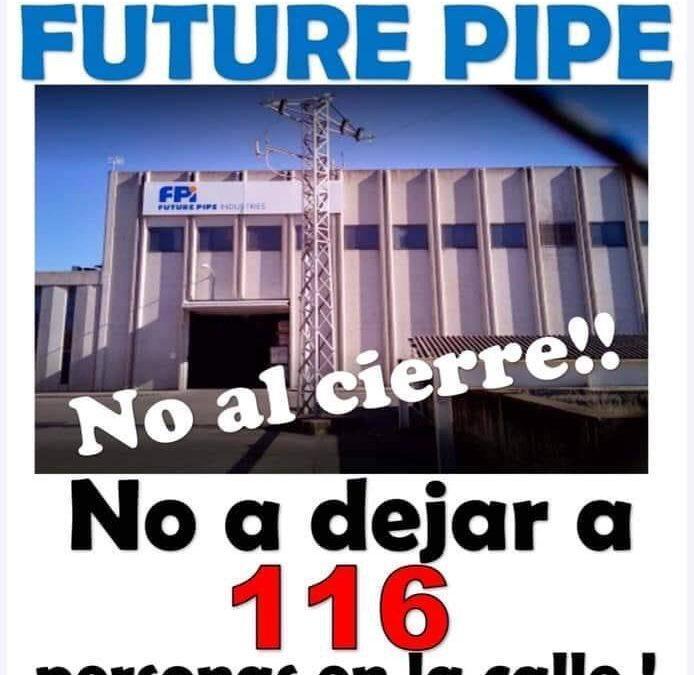 Acompañamos a la plantilla de Future Pipe para defender sus 116 puestos de trabajo