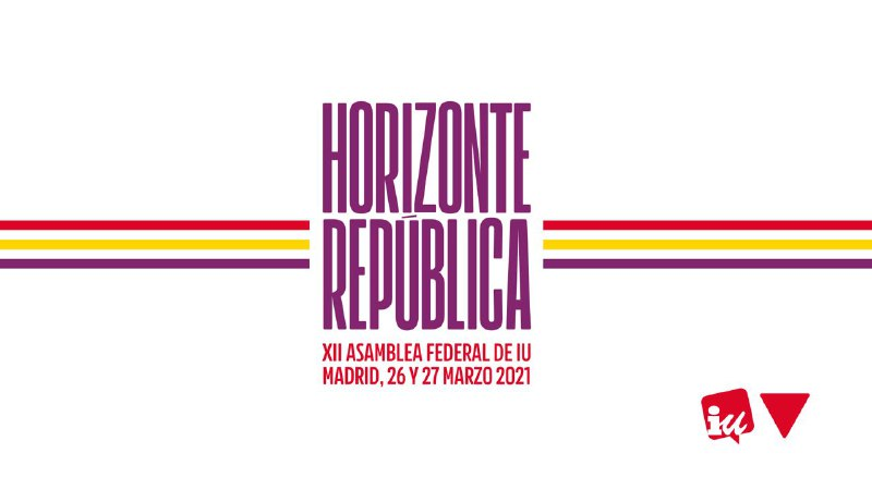 «Horizonte República», llamamiento de la XII Asamblea Federal de Izquierda Unida para construir, juntos y juntas, un país feminista, ecologista y fraterno
